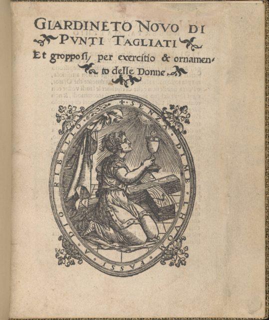 Giardineto novo di punti tagliati et gropposi per exercitio & ornamento delle donne (Venice 1554), title page (recto)
