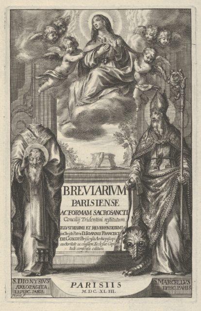 """Frontispiece from """"Breviarium Parisiense Ac Forman Sacro Sancti Concilij Tridentini restitutum Illvstrissimi et Reverendissimi in Christo Partis D. Joannes Francisci de Gondy...auctoritate..."""