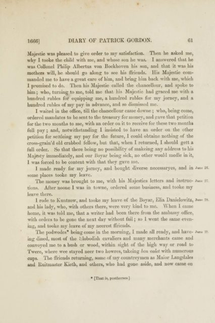 1666] DIARY OF PATRICK GORDON. 61   Majestie was pleased to give order to my satisfaction...