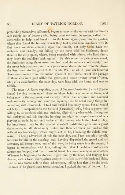 50 DIARY OF PATKICK GORDON. [1661   pretending themselves affronted, began to convoy the writer with the Streltsees