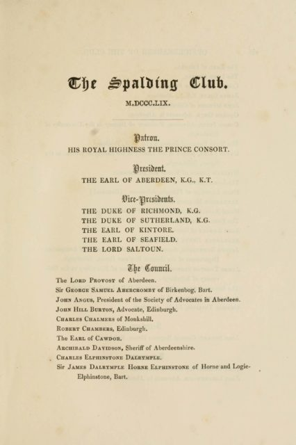 M.DCCC.LIX.   HIS ROYAL HIGHNESS THE PRINCE CONSORT.   THE EARL OF ABERDEEN, K.G., K.T.   THE DUKE OF RICHMOND, K.G.  THE DUKE OF SUTHERLAND, K.G.  THE EARL OF KINTORE.  THE EARL OF SEAFIELD.  THE LORD SALTOUN.