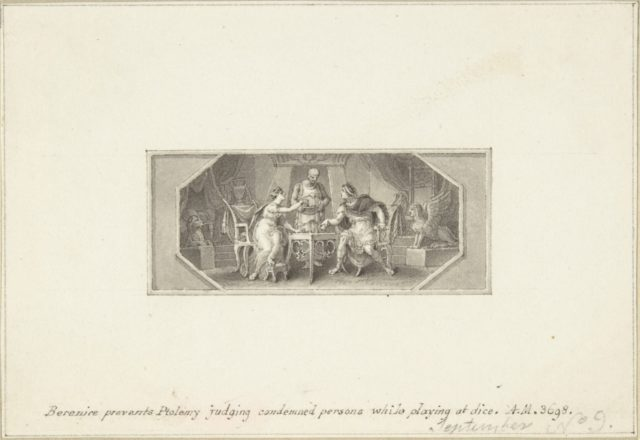 Berenice prevents Ptolemy judging Condemned Persons while playing at Dice