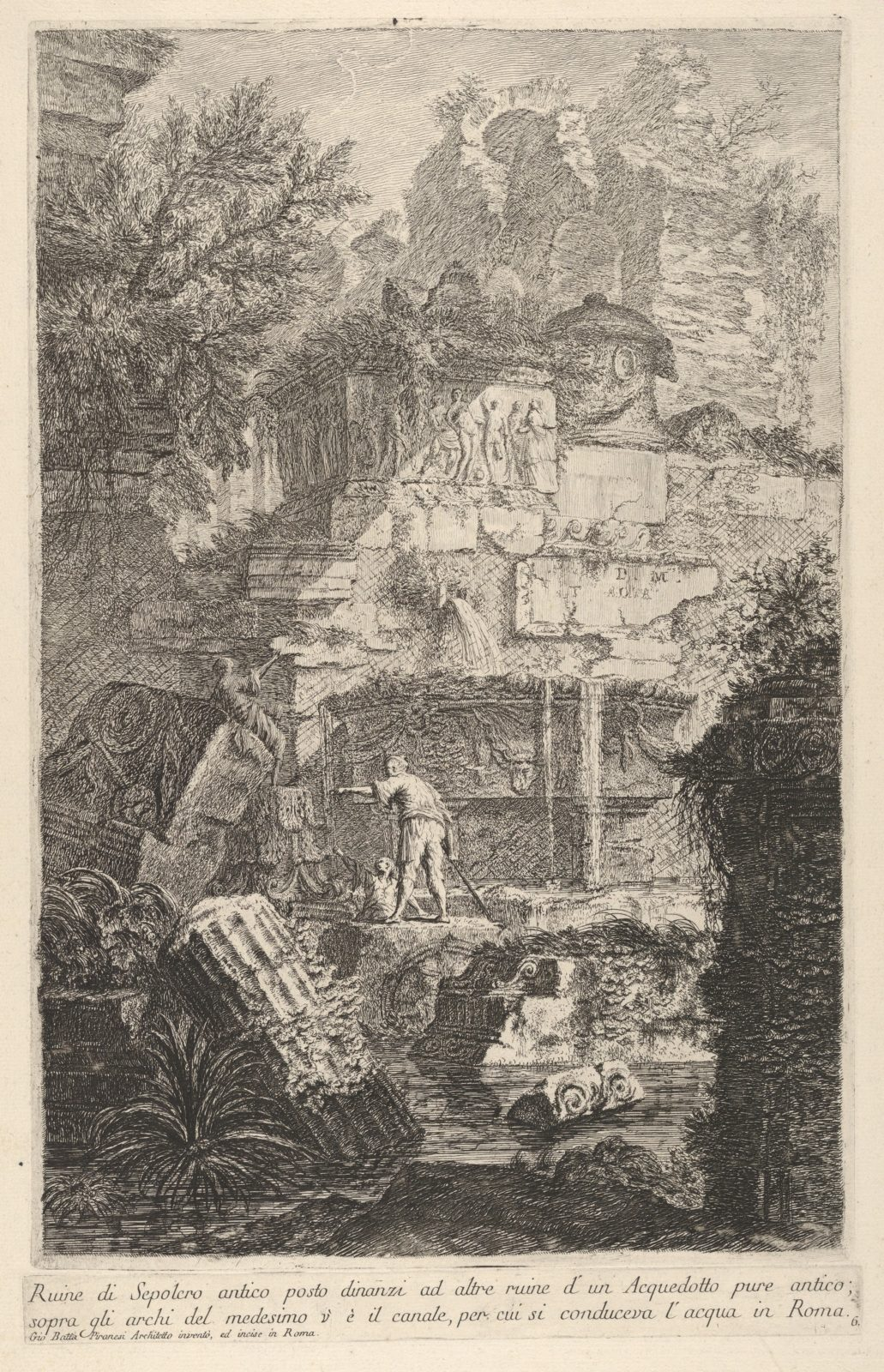 Plate 6: 'Ruins of an ancient tomb in front of ruins of an ancient aqueduct; above the arches of the latter is the channel which conveyed the water to Rome' (Ruine de sepolcro antico posto dinanzi ad altre ruine d'un Acquedotto pure antico; sopra gli archi del medesimo v'è il canale, per cui si conduceva l'acqua in Roma), from the series 'Part one of architecture and perspectives: drawn and etched by Gio. Batt'a Piranesi, Venetian Architect: dedicated to Nicola Giobbe' (Prima parte di Architetture, e prospettive inventate, ed incise da Gio. Batt'a Piranesi Architetto Veneziano dedicate al Sig. Nicola Giobbe)