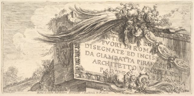 Frontispiece to Part Two. Roman Antiquities outside Rome drawn and etched by Giambat'ta Piranesi, Venetian Architect Part Two (ANTCHITÀ ROMANE FUORI DI ROMA DISEGNATE ED INCISE DA GIAMBAT'TA PIRANESI, ARCHITETTO VENEZIANO, PARTE SECONDA)