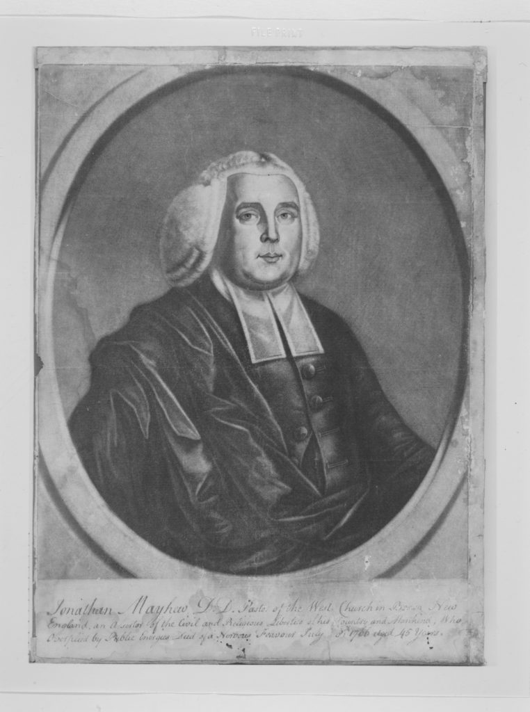 Jonathan Mayhew, D. D. Pastor of the West Church in Boston, New England