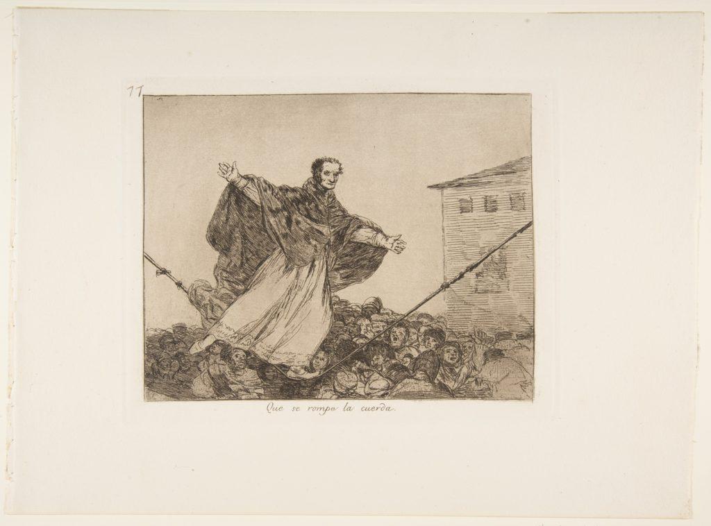 Plate 77 from 'The Disasters of War' (Los Desastres de la Guerra): 'May the cord break.'' (Que se rompe la cuerda.)