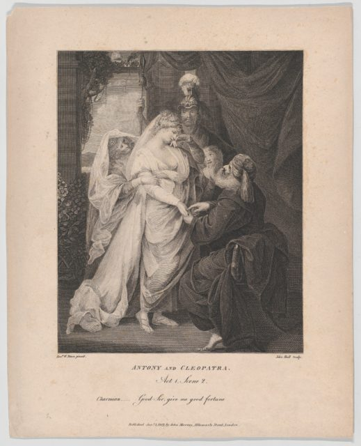 """Antony and Cleopatra, Act 1, Scene 2: Charmian–""""Good Sir, give me good fortune"""""""