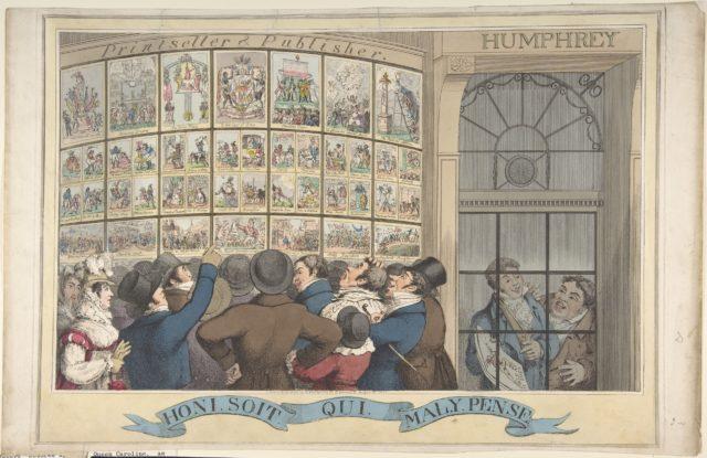 Honi. Soi. Qui. Mal. Y. Pense: The Caricature Shop of G. Humphrey, 27 St. James's Street, London