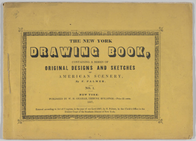 The New York Drawing Book, Containing a Series of Original Designs and Sketches of American Scenery, by F. Palmer, No. 1