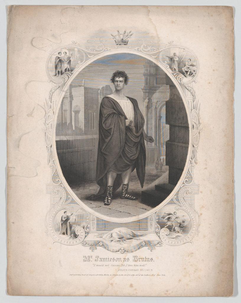 "Mr. Jamieson as Brutus: ""I would not Cassius; Yet I love him well"" (Julius Caesar Act I, Scene II)"