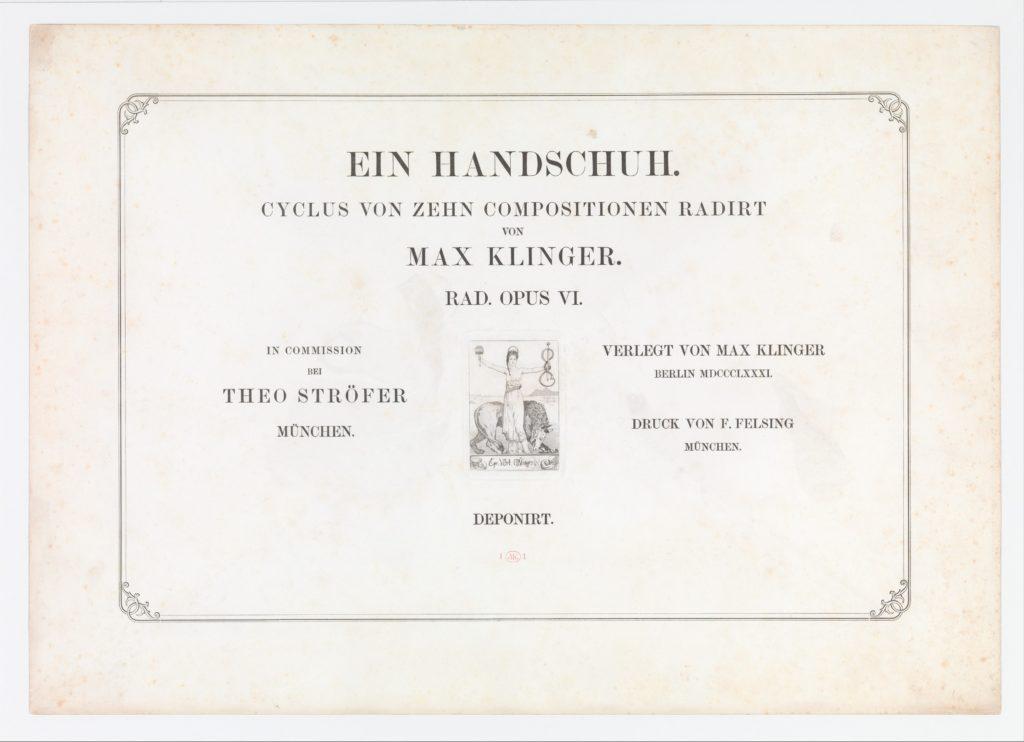Title Page from Ein Handschuh (A Glove). Cyclus von zehn Compositionen radirt. Rad. Opus VI. First edition
