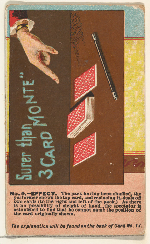 Number 9, Surer than Three Card Monte, from the Tricks with Cards series (N138) issued by W. Duke, Sons & Co. to promote Honest Long Cut Tobacco