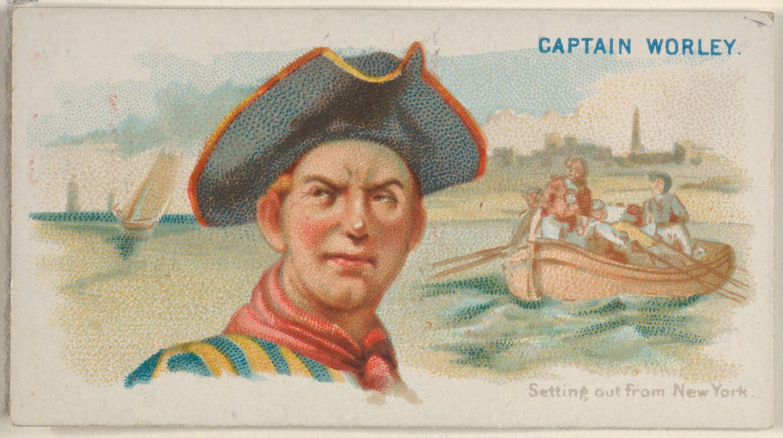 Captain Worley, Setting out from New York, from the Pirates of the Spanish Main series (N19) for Allen & Ginter Cigarettes