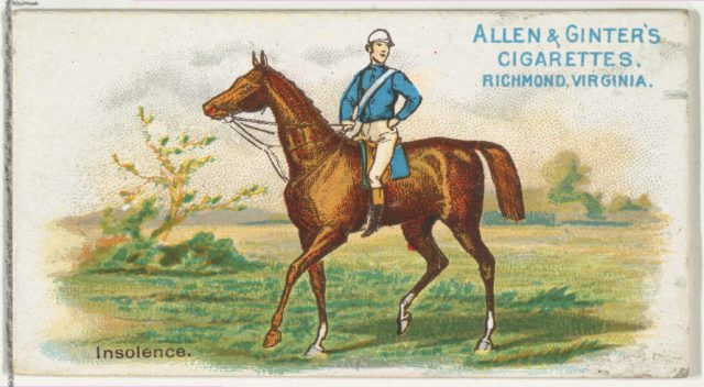 Insolence, from The World's Racers series (N32) for Allen & Ginter Cigarettes