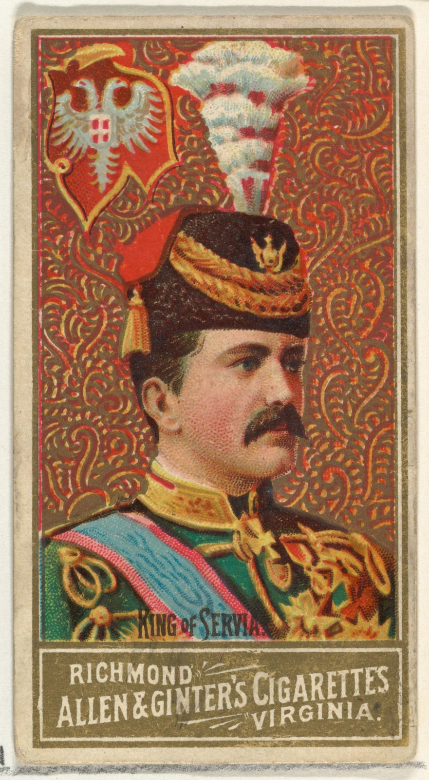 King of Servia, from World's Sovereigns series (N34) for Allen & Ginter Cigarettes