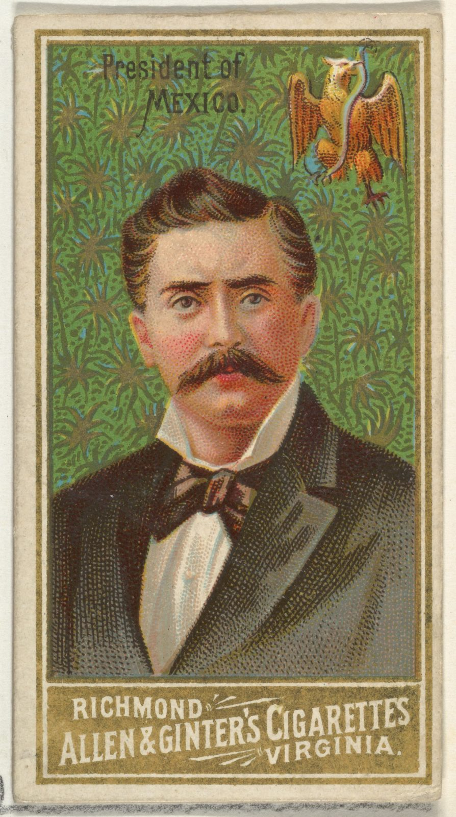 President of Mexico, from World's Sovereigns series (N34) for Allen & Ginter Cigarettes