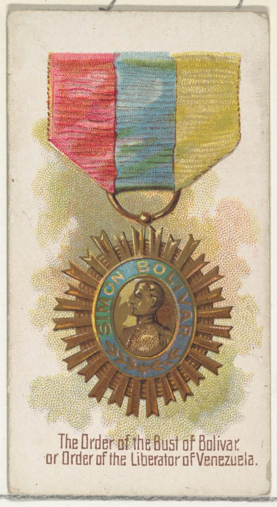 The Order of the Bust of Bolivar, or Order of the Liberator of Venezuela, from the World's Decorations series (N30) for Allen & Ginter Cigarettes