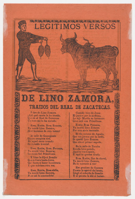 Broadside containing on recto, the legitimate verses of Lino Zamora brought from Real de Zacatecas (image of toreador and bull by Manilla) and a funeral scene on verso (?Posada)