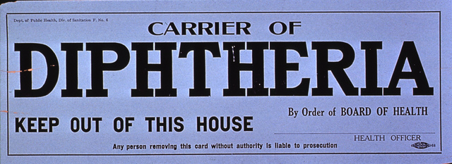 Carrier of diphtheria keep out of this house by order of board of health