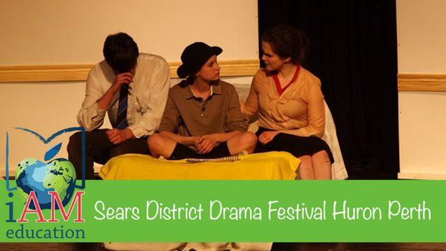 Sears District Drama Festival Huron Perth